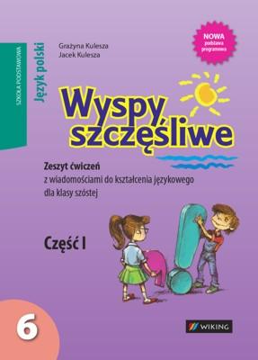 Język polski kl. 6 Wyspy szczęśliwe. Zeszyt ćwiczeń zwiadomościami dokształcenia językowego cz.1 - ćwiczenia - szkoła podstawowa - kl. 6