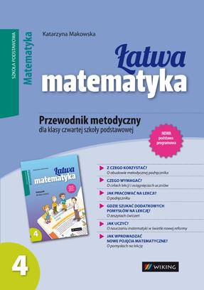Matematyka kl. 4 Łatwa matematyka - przewodnik metodyczny - szkoła podstawowa - kl. 4