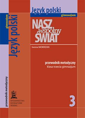 Język Polski kl. 3  - przewodnik metodyczny - gimnazjum - kl. 3