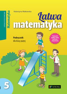 Matematyka kl. 5 Łatwa matematyka - podręcznik - szkoła podstawowa - kl. 5