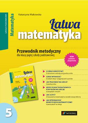Matematyka kl. 5 Łatwa matematyka - przewodnik metodyczny - szkoła podstawowa - kl. 5