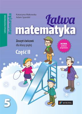 Matematyka kl. 5 Łatwa matematyka cz.2 - ćwiczenia - szkoła podstawowa - kl. 5