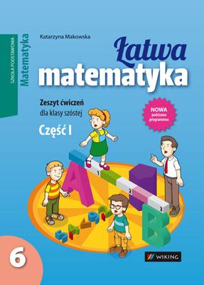 Matematyka kl. 6 Łatwa matematyka cz.1 - ćwiczenia - szkoła podstawowa - kl. 6