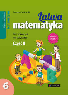 Matematyka kl. 6 Łatwa matematyka cz.2 - ćwiczenia - szkoła podstawowa - kl. 6