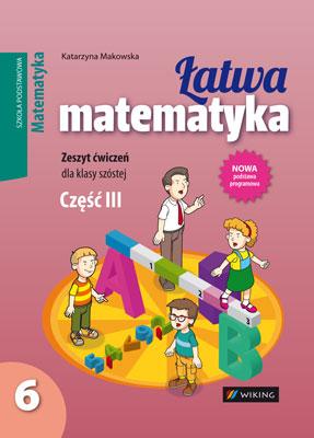 Matematyka kl. 6 Łatwa matematyka cz.3 - ćwiczenia - szkoła podstawowa - kl. 6