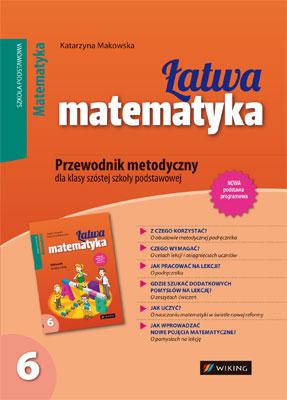 Matematyka kl. 6 Łatwa matematyka - przewodnik metodyczny - szkoła podstawowa - kl. 6