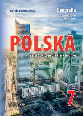 Geografia. Polska. Zeszyt ćwiczeń dlaklasy siódmej. - ćwiczenia - szkoła podstawowa (kl. 1-8) - kl. 7
