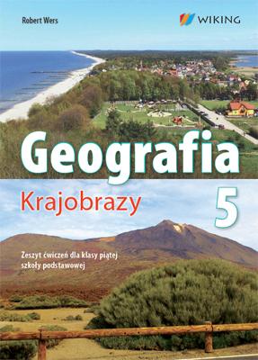 Geografia kl. 5 Krajobrazy - ćwiczenia - szkoła podstawowa (kl. 1-8) - kl. 5
