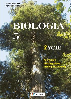Biologia kl. 5 Życie. - podręcznik - szkoła podstawowa - kl. 5