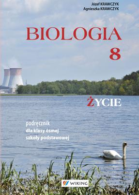 Biologia kl. 8 Życie. - podręcznik - szkoła podstawowa - kl. 8