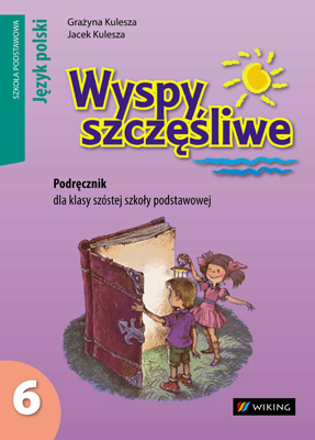 Język polski kl.6 Wyspy szczęśliwe, klasa 6 szkoła podstawowa - podręcznik - szkoła podstawowa - kl. 6