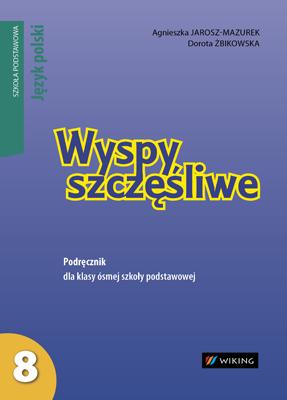 Język polski kl.8 Wyspy szczęśliwe. - podręcznik - szkoła podstawowa - kl. 8
