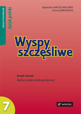 Język polski kl.7 Wyspy szczęśliwe. - ćwiczenia - szkoła podstawowa - kl. 7