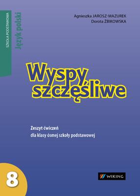 Język polski kl.8 Wyspy szczęśliwe. - ćwiczenia - szkoła podstawowa - kl. 8