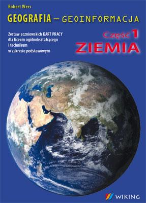 Geografia - geoinformacja Zestaw uczniowskich KART PRACY - ćwiczenia - liceum/technikum - kl. 1