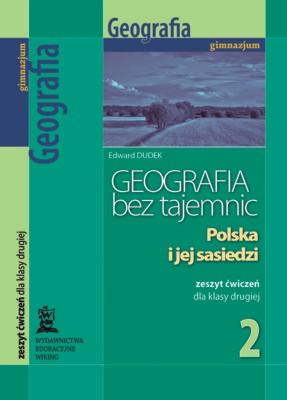 Geografia bez tajemnic kl. 2 Polska ijej sąsiedzi - ćwiczenia - gimnazjum - kl. 2