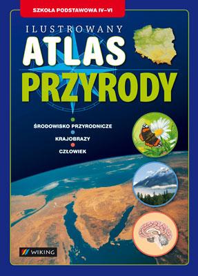 Przyroda kl. 4-6 Ilustrowany Atlas Przyrody - atlas - szkoła podstawowa - kl. 4, 5, 6