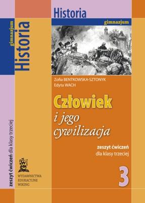 Historia kl. 3 Człowiek ijego cywilizacja - ćwiczenia - gimnazjum - kl. 3