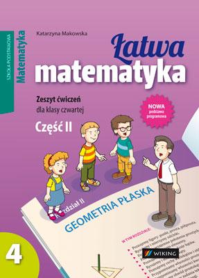 Matematyka kl. 4 Łatwa matematyka cz.2 - ćwiczenia - szkoła podstawowa - kl. 4