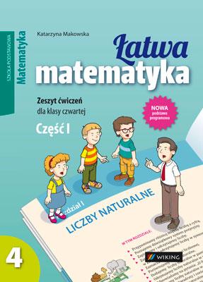 Matematyka kl. 4 Łatwa matematyka cz.1 - ćwiczenia - szkoła podstawowa - kl. 4
