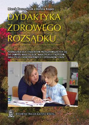 Dydaktyka zdrowego rozsądku  - inne - szkoła podstawowa, gimnazjum - kl. 2, 3, 4, 5, 6